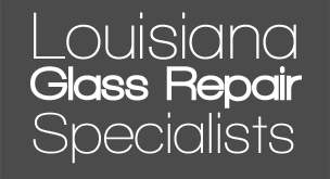Louisiana Glass Repair Specialists